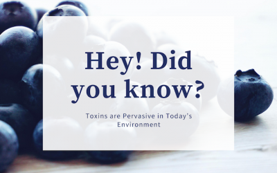 Toxins are Pervasive in Today's Environment